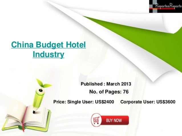 China Budget Hotel     Industry                      Published : March 2013                          No. of Pages: 76     ...