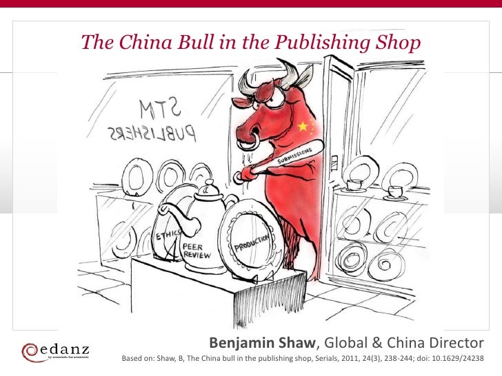 The China Bull in the Publishing Shop                             Benjamin Shaw, Global & China Director    Based on: Shaw...