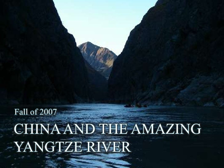 Fall of 2007<br />CHINA AND THE AMAZING YANGTZE RIVER<br />