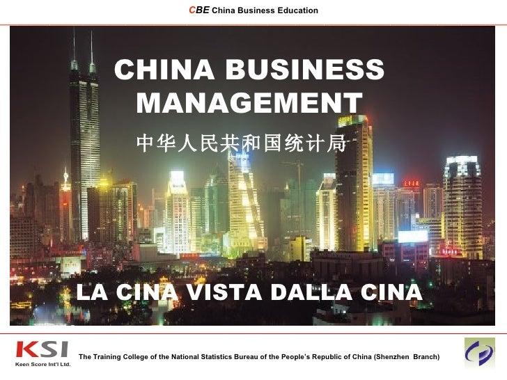CHINA BUSINESS MANAGEMENT 中华人民共和国统计局     LA CINA VISTA DALLA CINA The Training College of the National Statistics Bureau o...