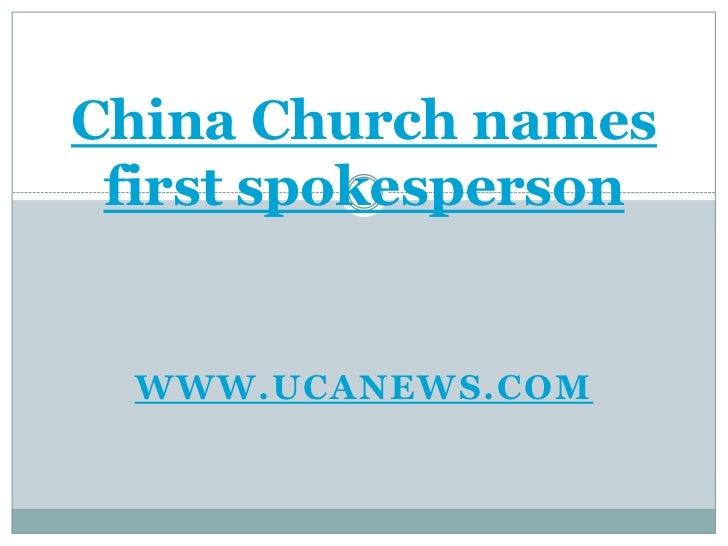 China Church names first spokesperson<br />www.ucanews.com<br />