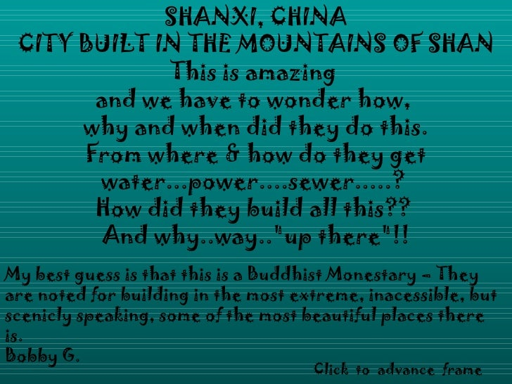 SHANXI, CHINA CITY BUILT IN THE MOUNTAINS OF SHAN             This is amazing       and we have to wonder how,      why an...