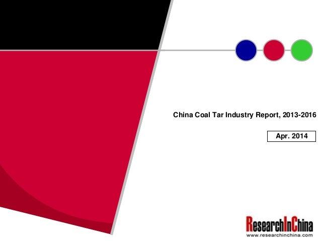 China Coal Tar Industry Report, 2013-2016 Apr. 2014