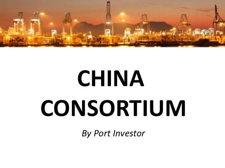 CHINACONSORTIUM  By Port Investor