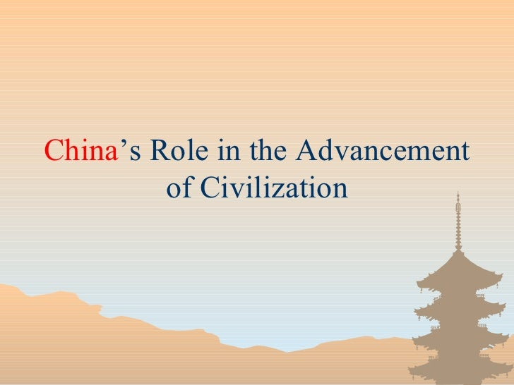 China's Role in the Advancement         of Civilization