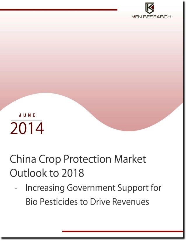 Agriculture Report- China Crop Protection Market Outlook to 2018 by Ken Research