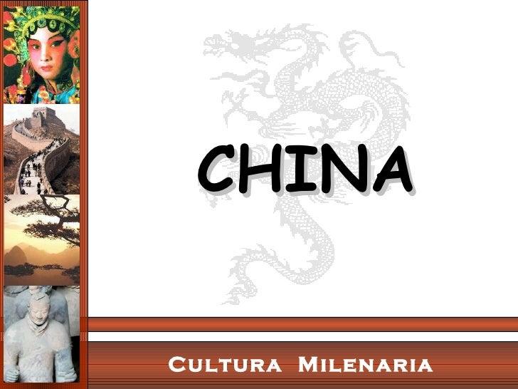 Cultura  Milenaria CHINA