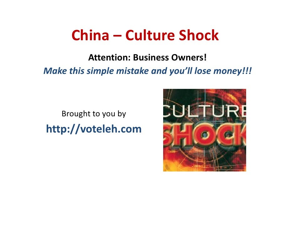 China – Culture Shock           Attention: Business Owners! Make this simple mistake and you'll lose money!!!        Broug...