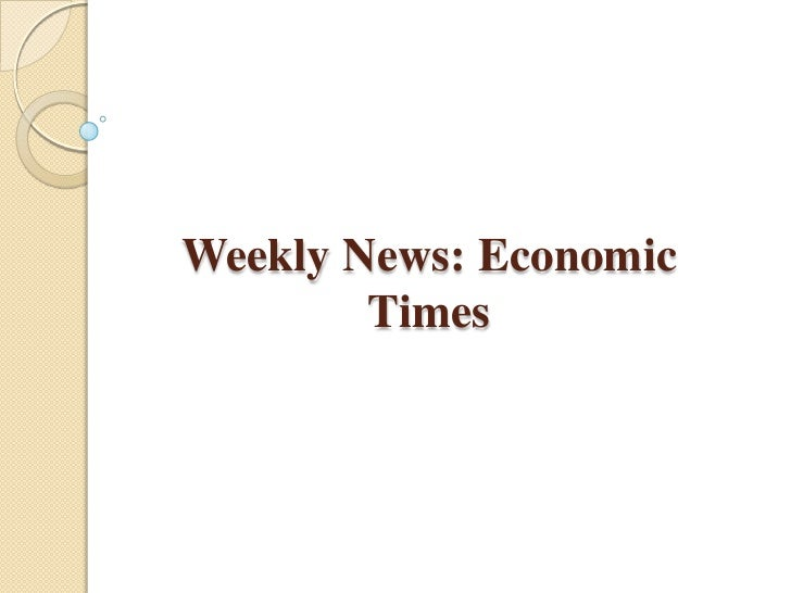 Weekly News: Economic Times<br />