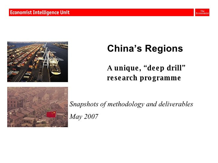 "China's Regions A unique, ""deep drill""  research programme Snapshots of methodology and deliverables May 2007"