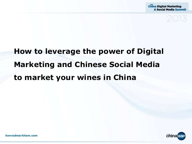 How to leverage the power of Digital Marketing and Chinese Social Media  to market your wines in China  konradmarkham.com