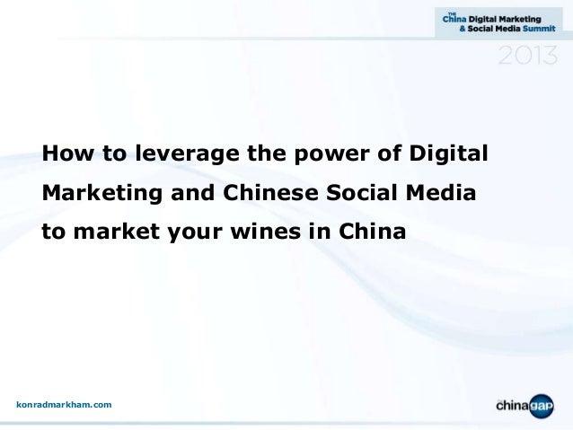China digital marketing & social media summit, oct 24, sydney 2013 Marketing wines in china, konrad markham presentation