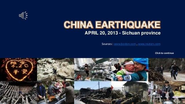 APRIL 20, 2013 - Sichuan provinceSources : www.boston.com , www.reuters.comClick to continue
