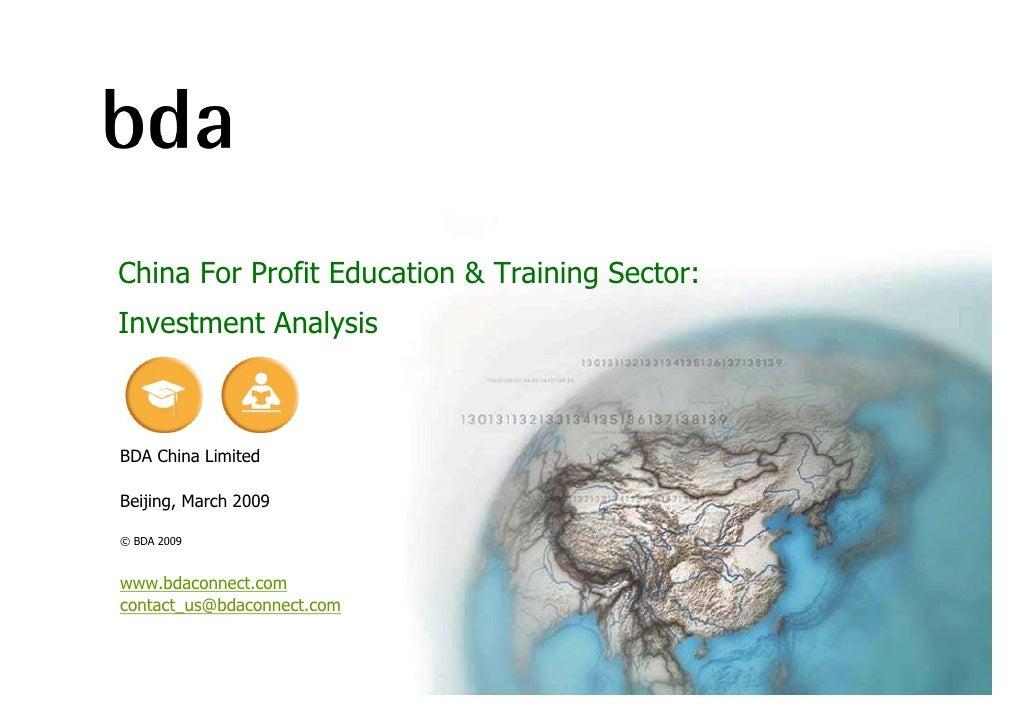 China For Profit Education & Training Sector:Investment AnalysisBDA China LimitedBeijing, March 2009© BDA 2009www.bdaconne...