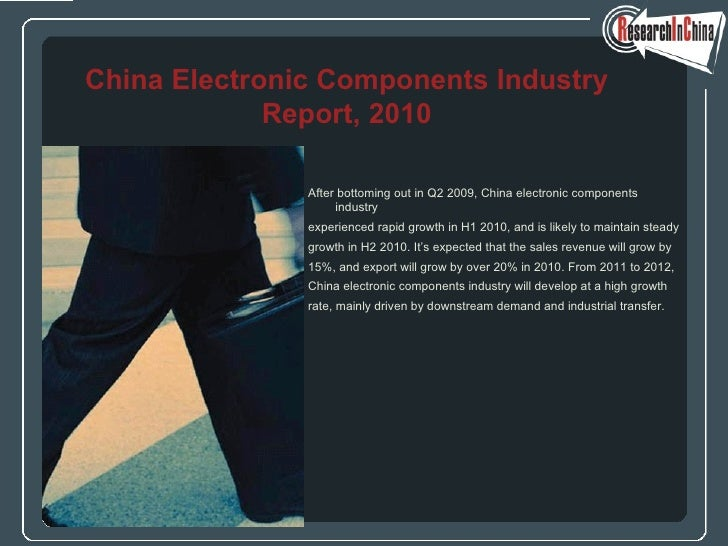 <ul><li>After bottoming out in Q2 2009, China electronic components industry  </li></ul><ul><li>experienced rapid growth i...