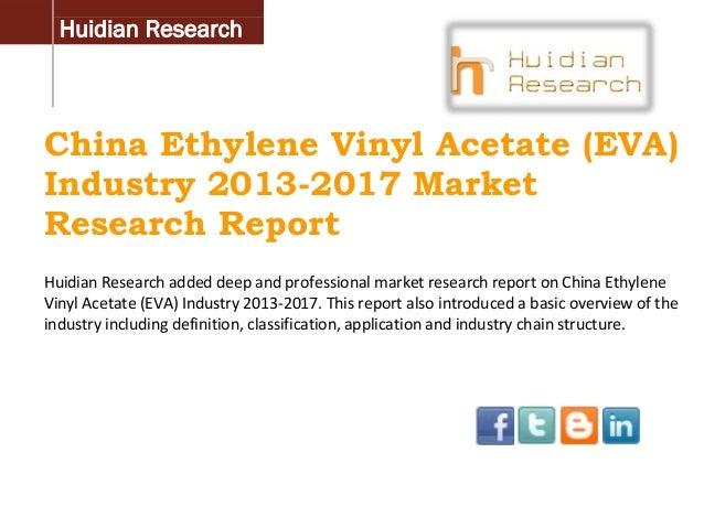 China Ethylene Vinyl Acetate (EVA) Industry 2013-2017 Market Trend, Size, Share Growth and Forecast