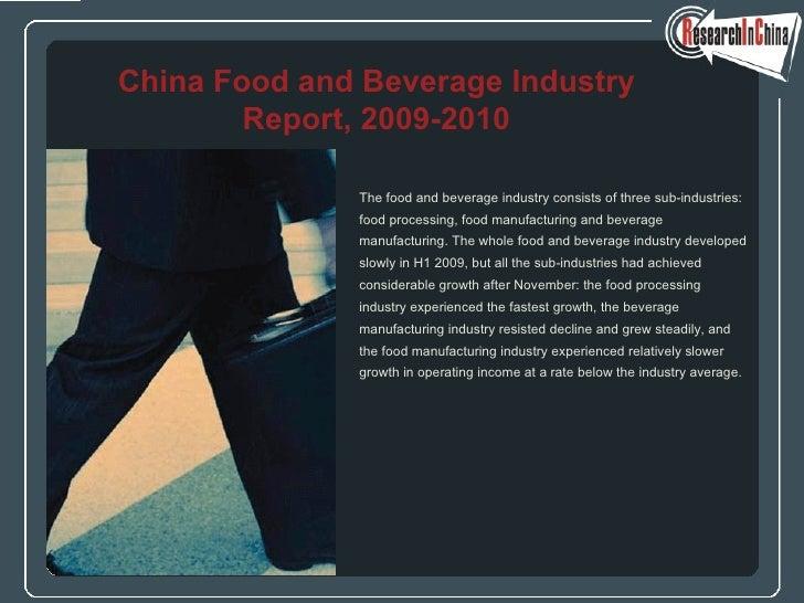 <ul><li>The food and beverage industry consists of three sub-industries:  </li></ul><ul><li>food processing, food manufact...