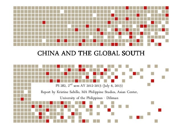 CHINA AND THE GLOBAL SOUTHCHINA AND THE GLOBAL SOUTHCHINA AND THE GLOBAL SOUTHCHINA AND THE GLOBAL SOUTH PS 282, 2nd sem A...