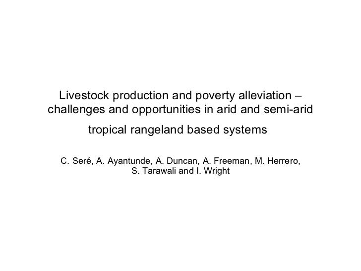 Livestock production and poverty alleviation – challenges and opportunities in arid and semi-arid         tropical rangela...