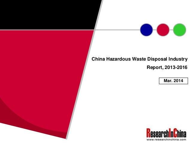 China Hazardous Waste Disposal Industry Report, 2013-2016 Mar. 2014