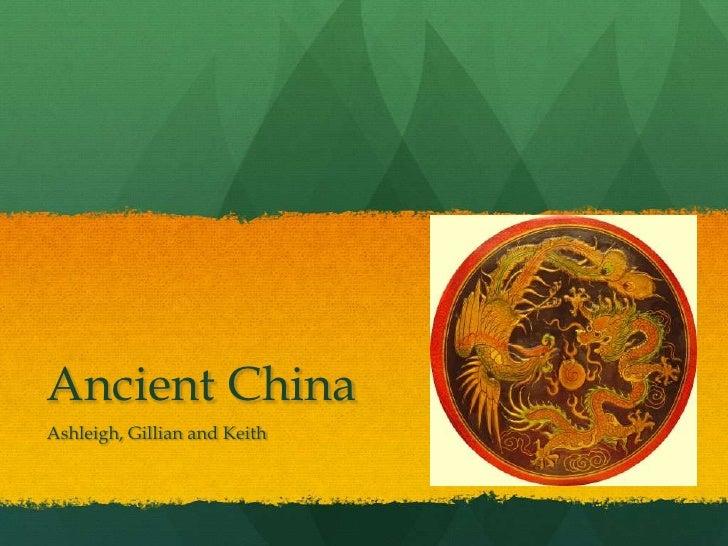Ancient ChinaAshleigh, Gillian and Keith