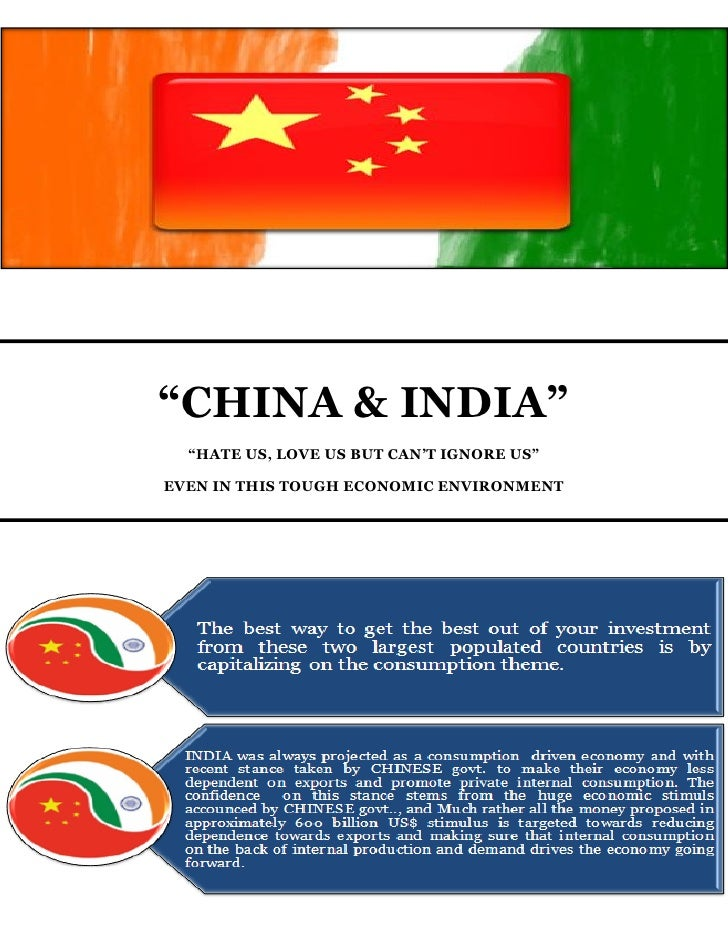 """CHINA & INDIA""   ""HATE US, LOVE US BUT CAN'T IGNORE US""  EVEN IN THIS TOUGH ECONOMIC ENVIRONMENT"