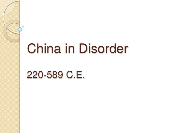 China in Disorder220-589 C.E.<br />