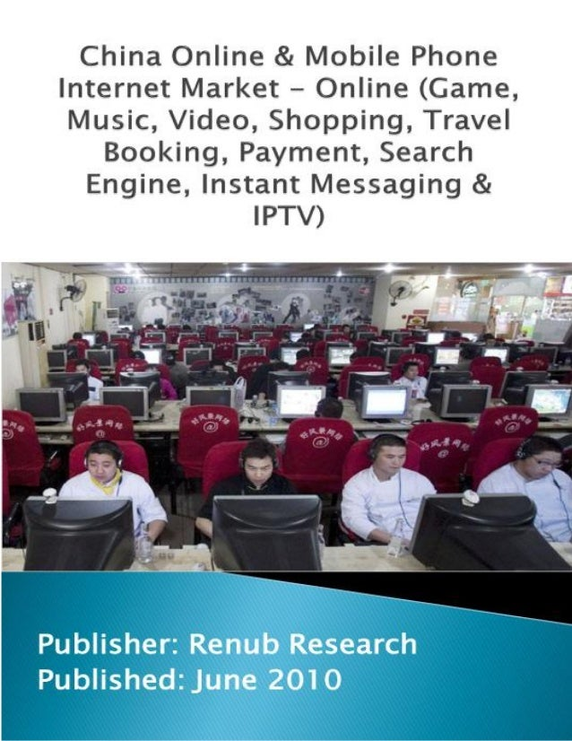 """© Renub Research Page 2 of 13 Report Details Renub Research report titled """"China Online & Mobile Phone Internet Market - O..."""