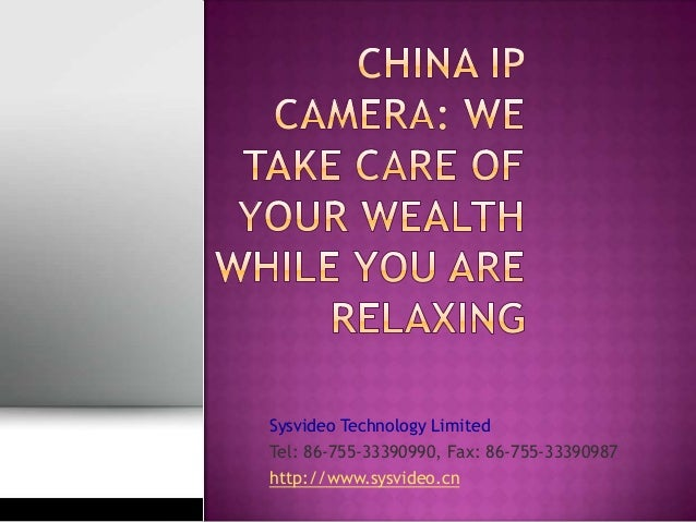 Sysvideo Technology Limited Tel: 86-755-33390990, Fax: 86-755-33390987 http://www.sysvideo.cn