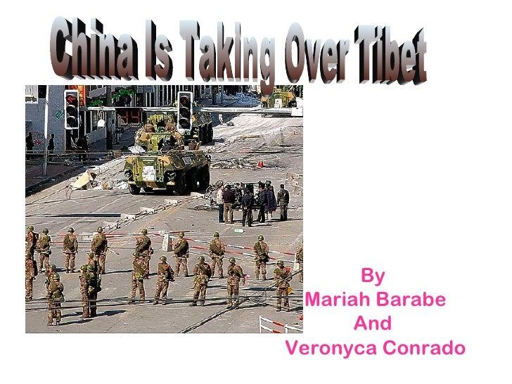 By  Mariah Barabe And  Veronyca Conrado China Is Taking Over Tibet