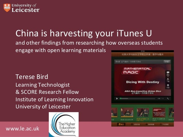 www.le.ac.uk China is harvesting your iTunes U and other findings from researching how overseas students engage with open ...