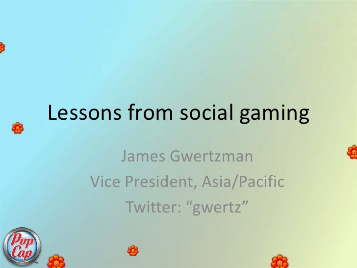"""Lessons from social gaming<br />James Gwertzman<br />Vice President, Asia/Pacific<br />Twitter: """"gwertz""""<br />"""