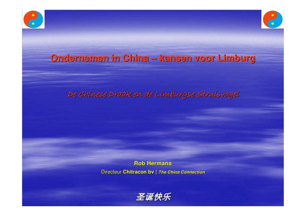 Ondernemen in China – kansen voor Limburg      De Chinese Draak en de Limburgse Struisvogel                              R...