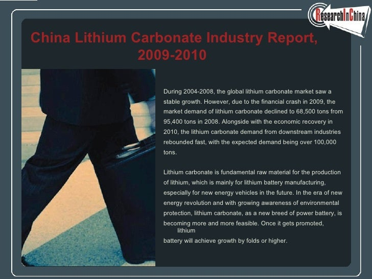<ul><li>During 2004-2008, the global lithium carbonate market saw a  </li></ul><ul><li>stable growth. However, due to the ...