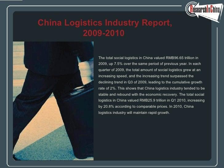 <ul><li>The total social logistics in China valued RMB96.65 trillion in  </li></ul><ul><li>2009, up 7.5% over the same per...