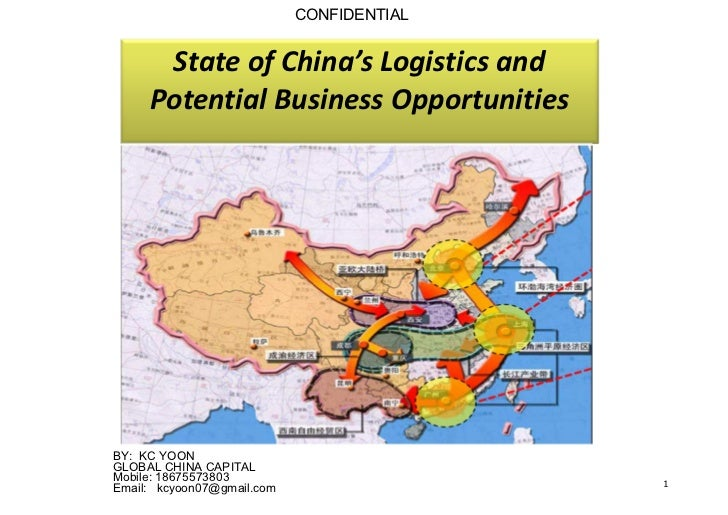 CONFIDENTIAL      State of China's Logistics and     Potential Business OpportunitiesBY: KC YOONGLOBAL CHINA CAPITALMobile...