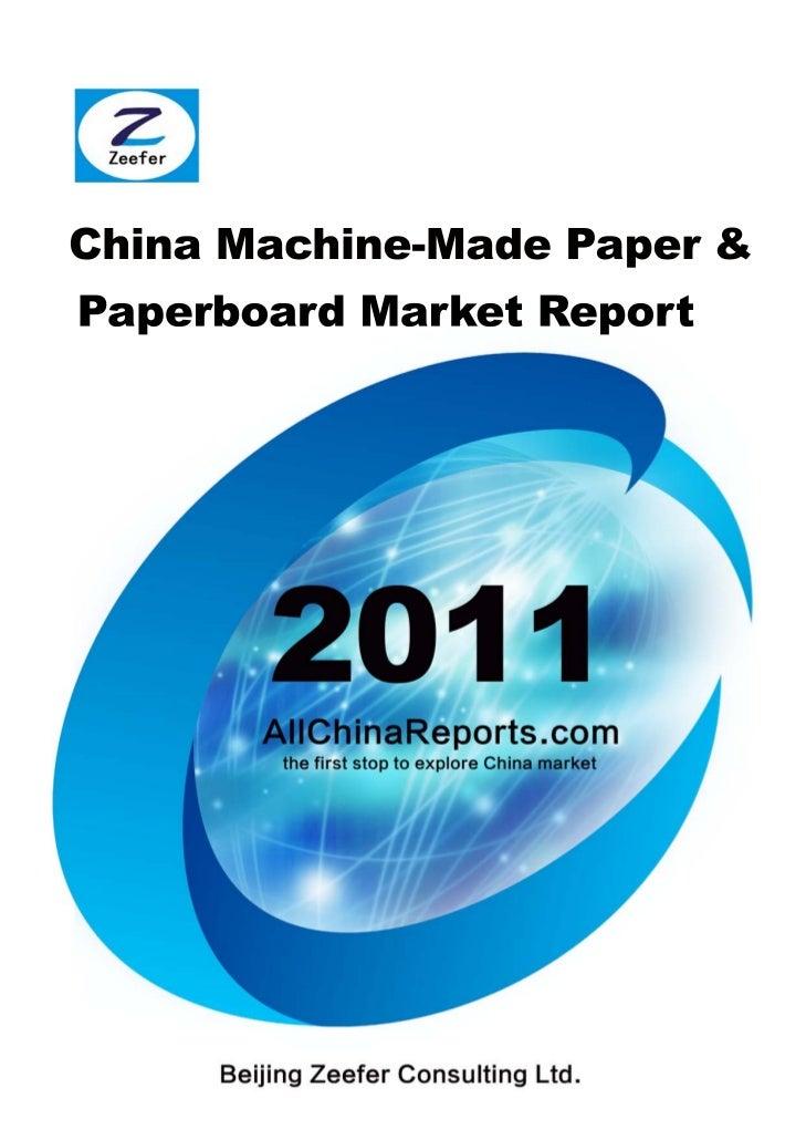 CHINAMACHINE-MADE   PAPER & PAPERBOARDMARKET REPORT Beijing Zeefer Consulting Ltd.         October 2011