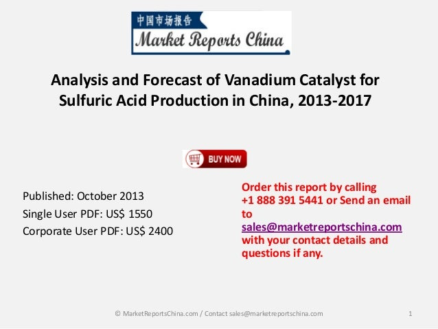 Analysis and Forecast of Vanadium Catalyst for Sulfuric Acid Production in China, 2013-2017  Published: October 2013 Singl...