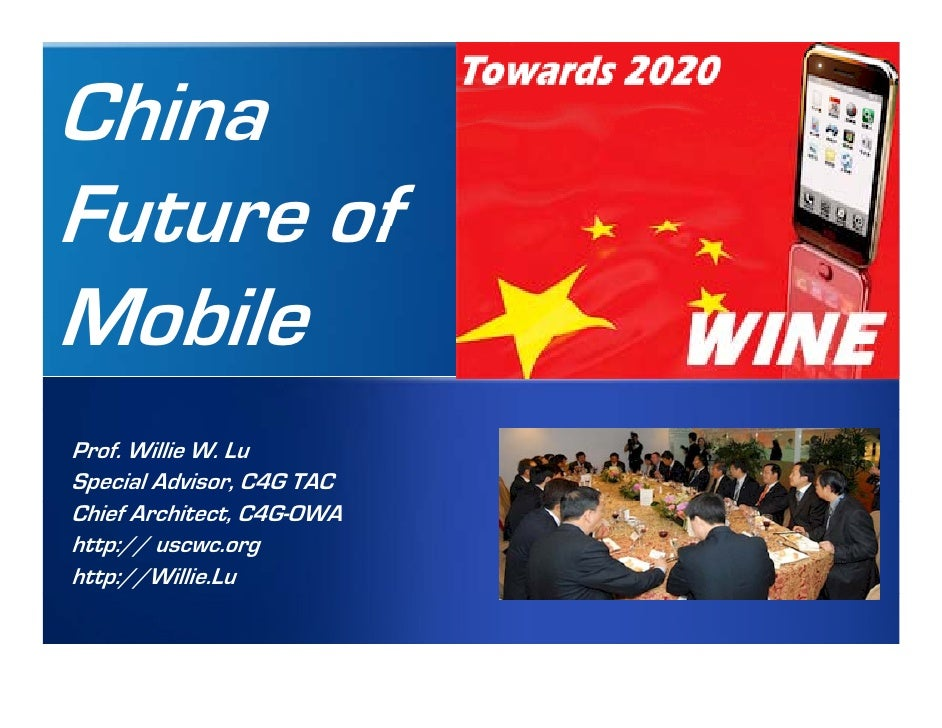 Internal Meeting, 4/14/2008   By Prof. Willie W. Lu, wwlu@ieee.org    China Future of Mobile   Prof. Willie W. Lu   Specia...