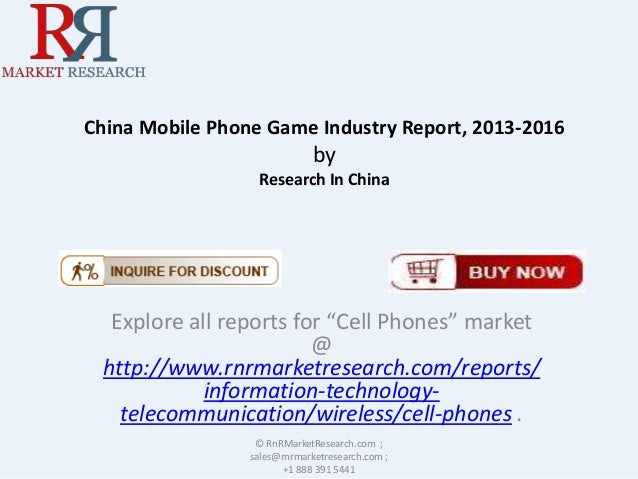 "China Mobile Phone Game Industry Report, 2013-2016 by Research In China Explore all reports for ""Cell Phones"" market @ htt..."