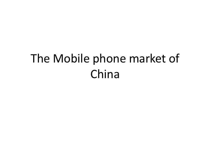 The Mobile phone market of          China