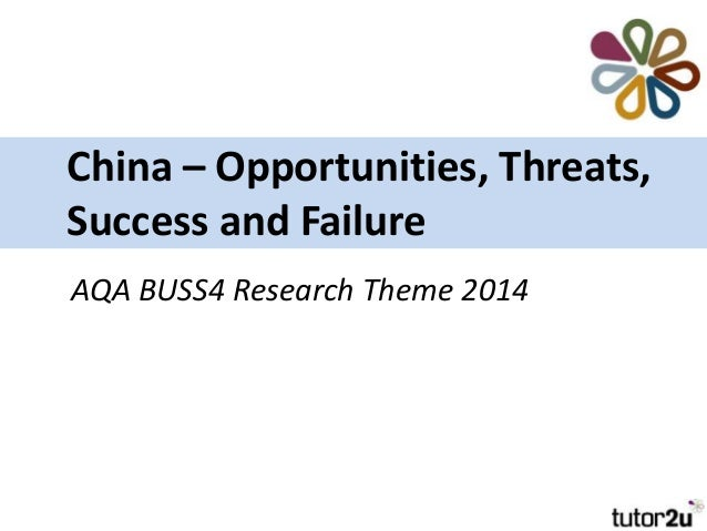 China – Opportunities, Threats, Success and Failure AQA BUSS4 Research Theme 2014