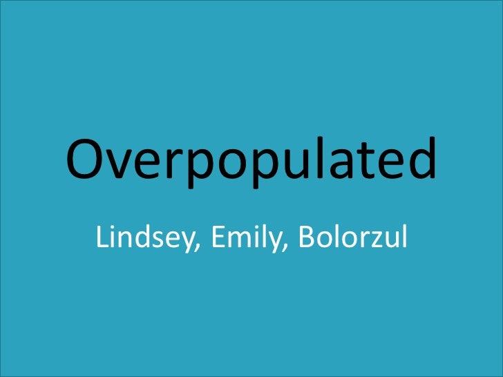 Overpopulated Lindsey, Emily, Bolorzul