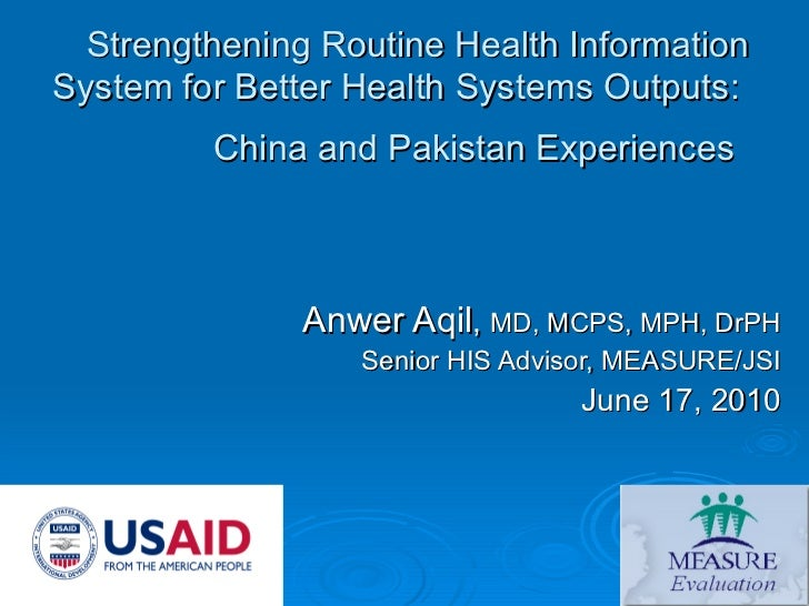 Strengthening Routine Health Information System for Better Health Systems Outputs:  China and Pakistan Experiences   Anwer...