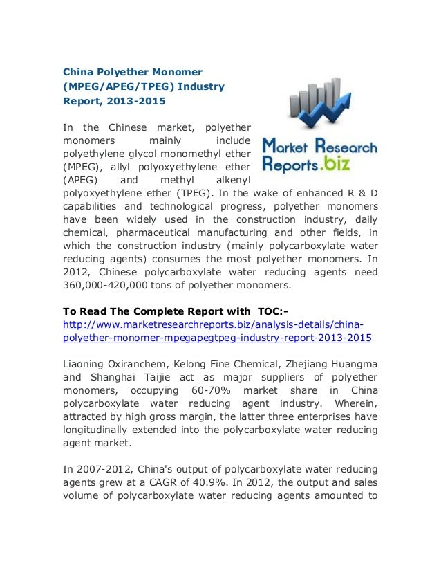 China Polyether Monomer (MPEG/APEG/TPEG) Industry Report, 2013-2015 In the Chinese market, polyether monomers mainly inclu...
