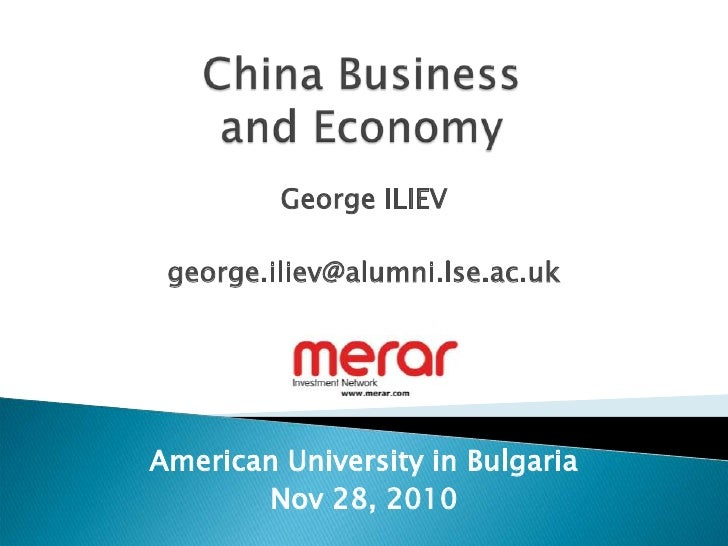 China Business and Economy<br />George ILIEV<br />george.iliev@alumni.lse.ac.uk<br />American University in Bulgaria<br />...