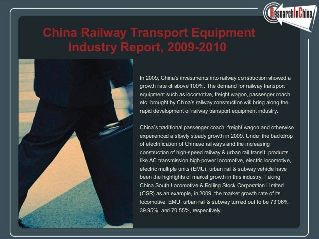 <ul><li>In 2009, China's investments into railway construction showed a  </li></ul><ul><li>growth rate of above 100%. The ...