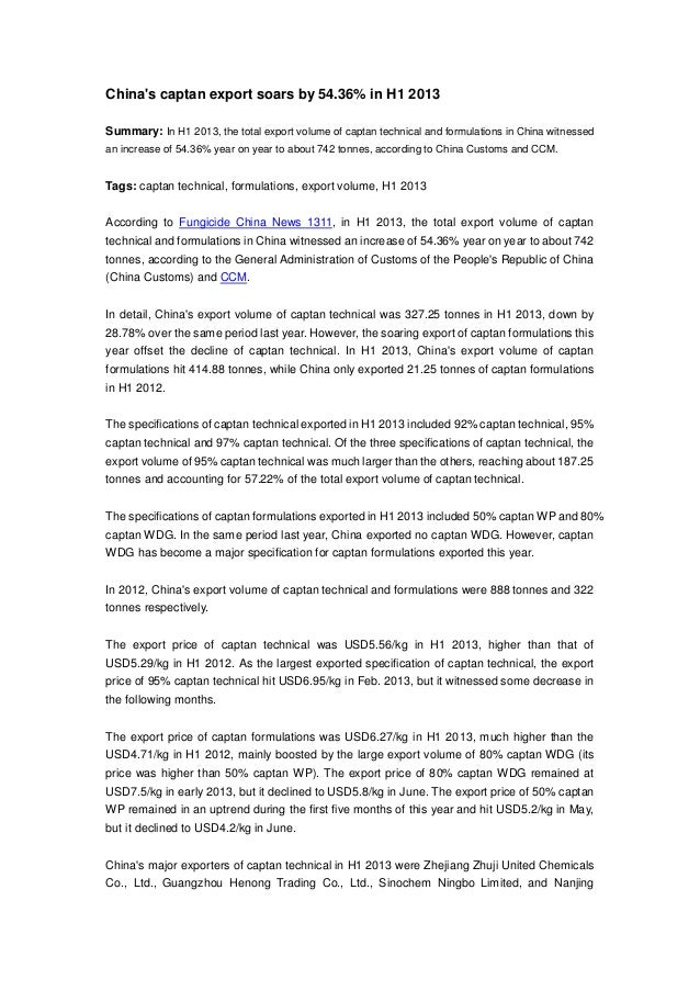 China's captan export soars by 54.36% in H1 2013 Summary: In H1 2013, the total export volume of captan technical and form...