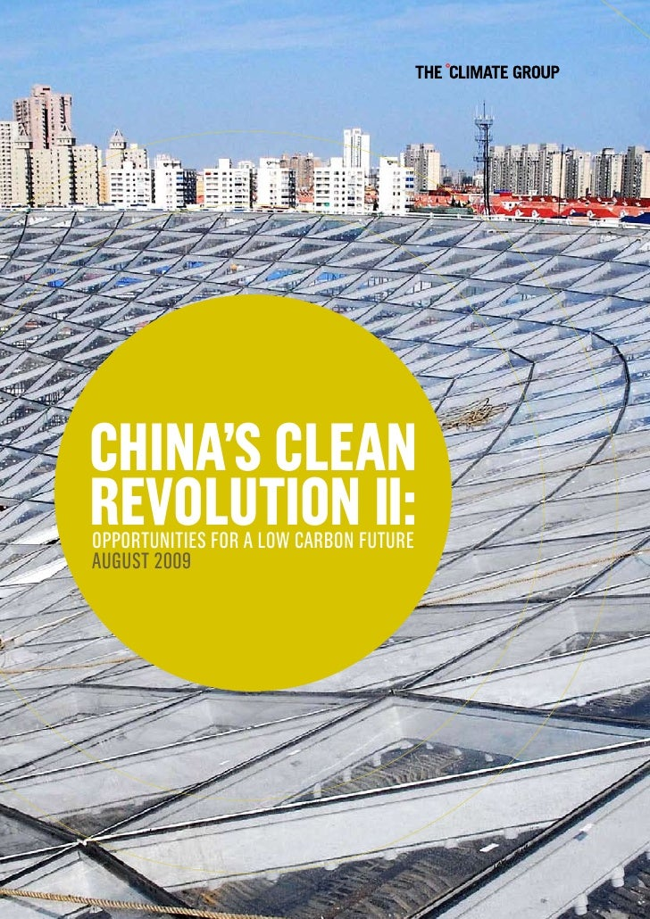 China's CleanRevolution ii:OppOrtunities fOr a lOw carbOn futureaugust 2009
