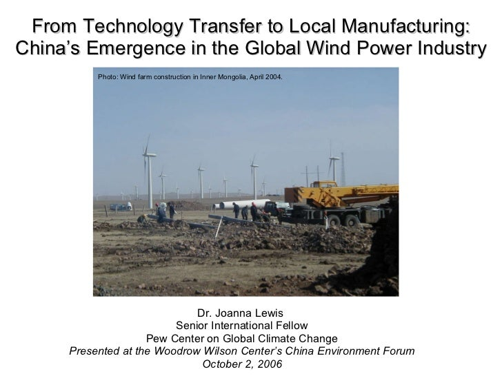 From Technology Transfer to Local Manufacturing: China's Emergence in the Global Wind Power Industry Dr. Joanna Lewis   Se...